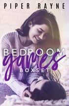 Bedroom Games Box Set eBook by Piper Rayne