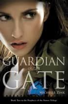 Guardian of the Gate ebook by Michelle Zink