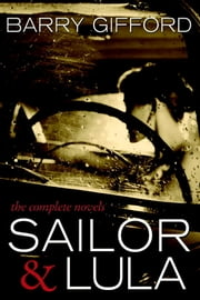 Sailor & Lula - The Complete Novels ebook by Barry Gifford