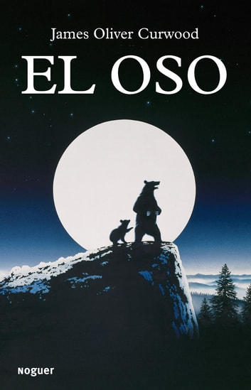 El oso eBook by James Oliver Curwood