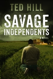 Savage Independents (Book 3) ebook by Ted Hill