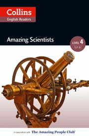Amazing Scientists: B2 (Collins Amazing People ELT Readers) ebook by Katerina Mestheneou,Fiona MacKenzie