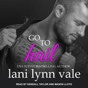 Go To Hail audiobook by Lani Lynn Vale
