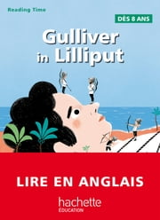 Gulliver in Lilliput - Reading Time ebook by Claire Benimeli,Juliette Saumande,Jonathan Swift