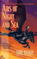 Airs of Night and Sea ebook by Toby Bishop