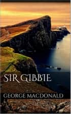 Sir Gibbie ebook by George Macdonald