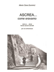 Ascrea.. come eravamo ebook by Maria Clara Dominici
