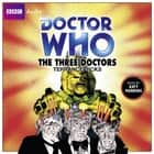 Doctor Who: The Three Doctors audiobook by