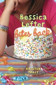 Bessica Lefter Bites Back ebook by Kristen Tracy