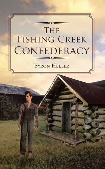 The Fishing Creek Confederacy ebook by Byron Heller