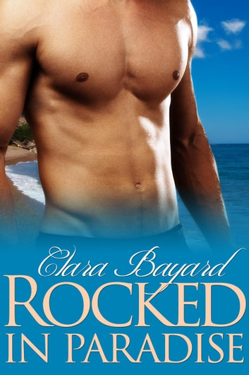 Rocked in Paradise - Rocked ebook by Clara Bayard