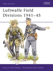 Luftwaffe Field Divisions 1941–45 ebook by Kevin Conley Ruffner,Ronald Volstad