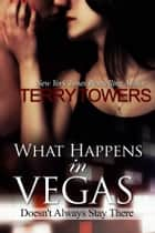 What Happens In Vegas... Doesn't Always Stay There - The Porter Brothers ebook by Terry Towers