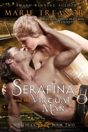 Serafina and the Virtual Man ebook by Marie Treanor