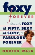 Foxy Forever ebook by Noreen Wald