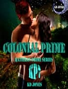 Colonial Prime ebook by KD Jones