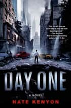 Day One - A Novel ebook by Nate Kenyon