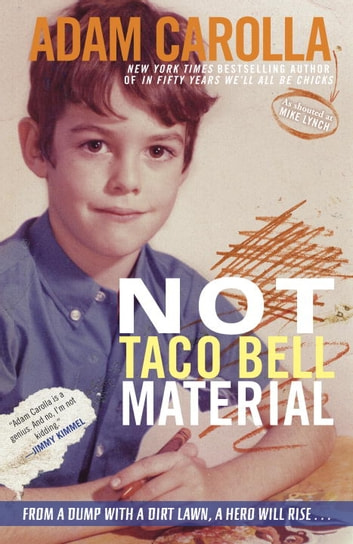 Not Taco Bell Material ebook by Adam Carolla