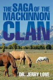 THE SAGA OF THE MACKINNON CLAN ebook by DR. JERRY LOVE