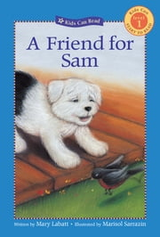 A Friend for Sam ebook by Mary Labatt, Marisol Sarrazin