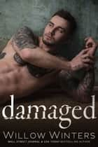 Damaged - Damaged Duet Book 1 ebook by Willow Winters