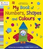 My Book of Numbers, Shapes and Colours ebook by Kali Stileman