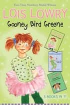 Gooney Bird Greene Three Books in One! - (Gooney Bird Greene, Gooney Bird and the Room Mother, Gooney the Fabulous) ebook by Lois Lowry