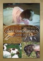 Goat Diagnostics Guide 2010 ebook by Theresa Mitchell