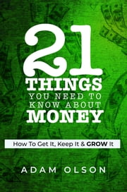 21 Things You Need to Know About Money