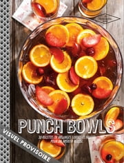 Punch Bowls - 30 cocktails à partager ebook by Frédéric Le Bordays