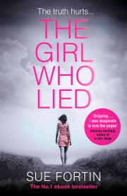 The Girl Who Lied: The bestselling psychological drama ebook by Sue Fortin
