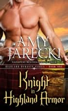 Knight in Highland Armor - Highland Dynasty, #1 ebook by Amy Jarecki