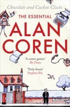 Chocolate and Cuckoo Clocks - The Essential Alan Coren ebook by
