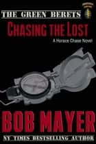 Chasing the Lost ebook by Bob Mayer