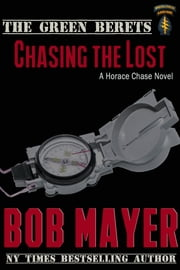 Chasing the Lost - The Green Berets ebook by Bob Mayer
