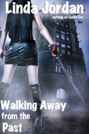 Walking Away From the Past ebook by Linda Jordan,Annie Cox