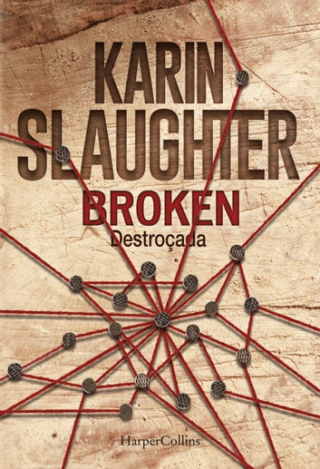 Broken. Destroçada ebook by Karin Slaughter