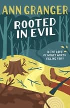 Rooted in Evil (Campbell & Carter Mystery 5) - A cosy Cotswold whodunit of greed and murder ebook by Ann Granger