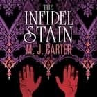 The Infidel Stain audiobook by M.J. Carter
