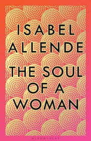 The Soul of a Woman ebook by Isabel Allende