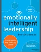 Emotionally Intelligent Leadership for Students - Facilitation and Activity Guide ebook by Marcy Levy Shankman, Scott J. Allen, Paige Haber-Curran