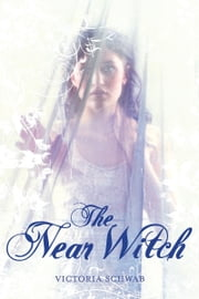 Near Witch, The ebook by Victoria Schwab