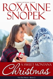 A Sweet Montana Christmas ebook by Roxanne Snopek