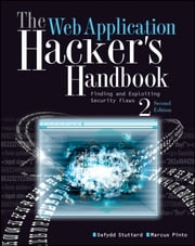 The Web Application Hacker's Handbook - Finding and Exploiting Security Flaws ebook by Dafydd Stuttard,Marcus Pinto