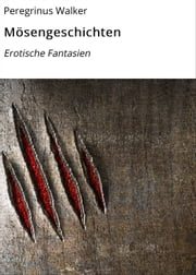 Mösengeschichten - Erotische Fantasien ebook by Peregrinus Walker