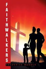 FAITHWALKERS ebook by FREDERICK MUNDLE