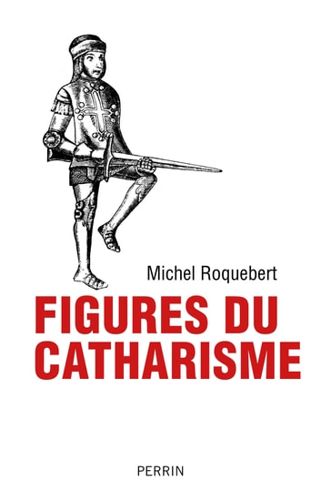 Figures du catharisme ebook by Michel ROQUEBERT