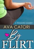 Big Flirt ebook by Ava Catori