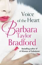 Voice of the Heart ebook by Barbara Taylor Bradford