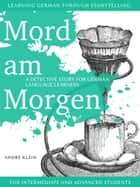 Mord Am Morgen eBook by André Klein